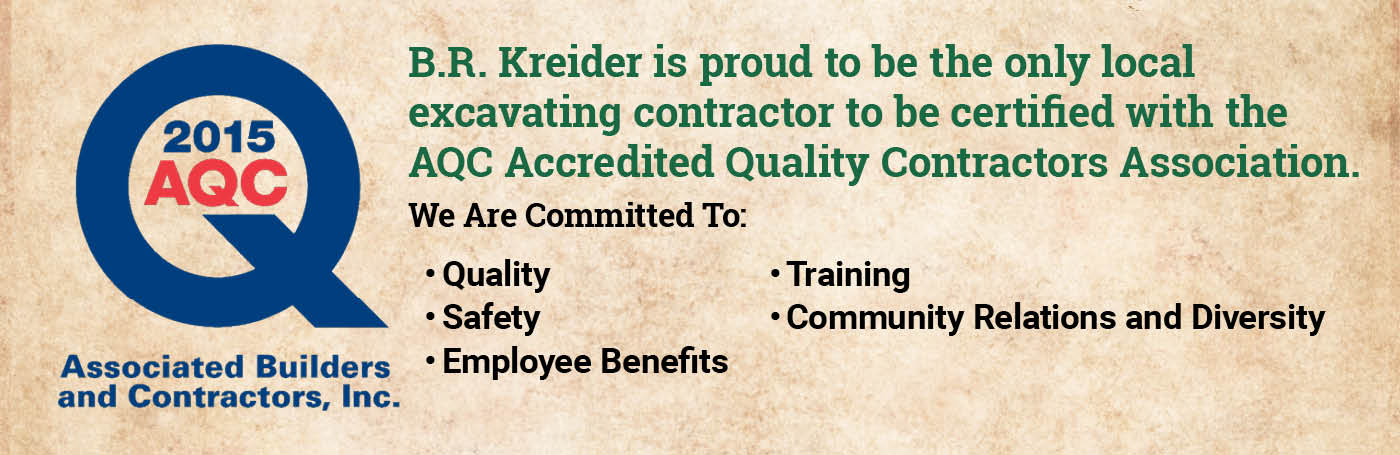 B.R. Kreider is proud to be the only local excavating contractor to be certified with the AQC Accredited Quality Contractors Association.